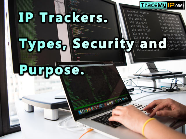 IP trackers types, security and purpose